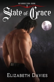 State of Grace - Resurrection, #1 ebook by Elizabeth Davies