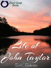 Life of John Taylor ebook by B.H. Roberts