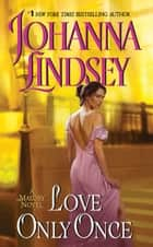 Love Only Once ebook by Johanna Lindsey
