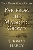 Far from the Madding Crowd ebook by