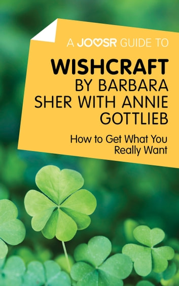 A Joosr Guide to... Wishcraft by Barbara Sher with Annie Gottlieb: How to Get What You Really Want ebook by Joosr