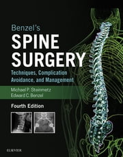 Benzel's Spine Surgery - Techniques, Complication Avoidance, and Management ebook by Michael P Steinmetz,Edward C. Benzel