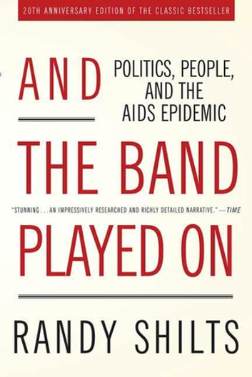 And The Band Played On Ebook By Randy Shilts 9781429930390