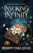 Invoking Infinity ebook by Meghan Ciana Doidge