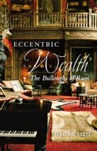 Eccentric Wealth ebook by Alastair Scott