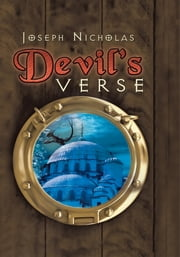 Devil's Verse - Natasha Azshatan Unlocks Ancient Mysteries, Reveals Secrets, And Wrestles With Demons As She Fights To Stay Alive ebook by Joseph Nicholas