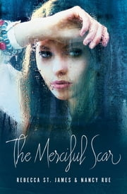 The Merciful Scar ebook by Rebecca St. James
