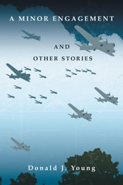 A Minor Engagement and Other Stories ebook by Donald J. Young