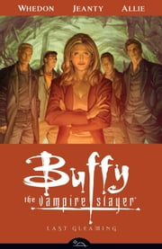 Buffy the Vampire Slayer Season Eight Volume 8: Last Gleaming ebook by Various