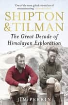 Shipton and Tilman ebook by Jim Perrin