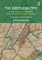 The Restless City - A Short History of New York from Colonial Times to the Present ebook by