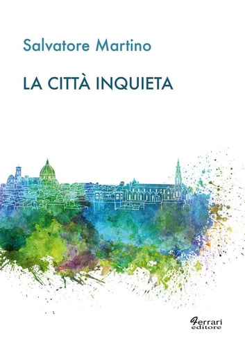 La città inquieta ebook by Salvatore Martino