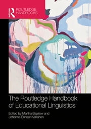 The Routledge Handbook of Educational Linguistics ebook by Martha Bigelow,Johanna Ennser-Kananen