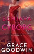 La schiava dei cyborg eBook by Grace Goodwin