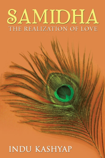 SAMIDHA - The Realization of Love ebook by Indu Kashyap