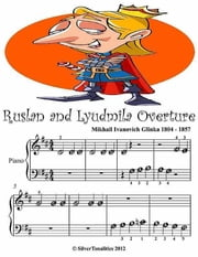 Ruslan and Lyudmila Overture - Beginner Tots Piano Sheet Music ebook by Silver Tonalities