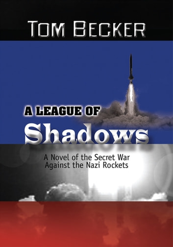 A League Of Shadows Ebook Di Tom Becker 9781477175347 Rakuten Kobo