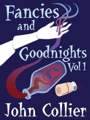 Fancies and Goodnights Vol 1 ebook by John Collier
