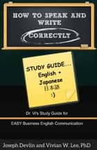 How to Speak and Write Correctly: Study Guide (English + Japanese) ebook by Vivian W Lee, Joseph Devlin
