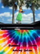 Summer Of Love ebook by Ashley Quinn