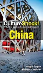 CultureShock! China ebook by Angie Eagan,Rebecca Weiner