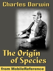 On The Origin Of Species By Means Of Natural Selection (1st Edition): Preservation Of Favoured Races In The Struggle For Life (Mobi Classics) ebook by Charles Darwin