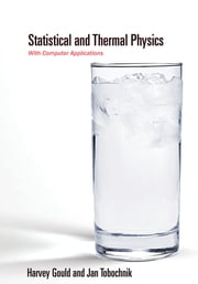 Statistical and Thermal Physics - With Computer Applications ebook by Harvey Gould, Jan Tobochnik