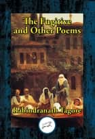 The Fugitive and Other Poems ebook by Rabindranath Dr Tagore
