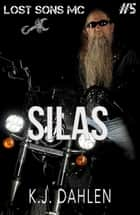 Silas - Lost Sons MC, #5 ebook by Kj Dahlen