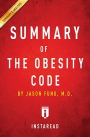 Summary of The Obesity Code - by Jason Fung | Includes Analysis ebook by Instaread Summaries