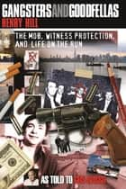Gangsters and Goodfellas - The Mob, Witness Protection, and Life on the Run ebook by Henry Hill, Gus Russo