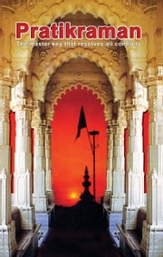 Pratikraman: Freedom Through Apology & Repentance (Abr.) ebook by Dada Bhagwan