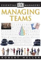Managing Teams ebook by Robert Heller