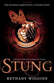 Stung ebook by Bethany Wiggins