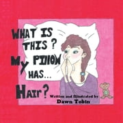 What is this? My pillow has...Hair? ebook by Dawn Tobin