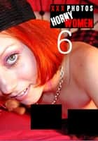 XXX Photos : Horny Women Volume 6 ebook by Kate Halliday