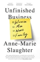 Unfinished Business ebook by Anne-Marie Slaughter