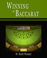 Winning at Baccarat! ebook by W. Scott Warner