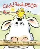 Click, Clack, Peep! - With Audio Recording ebook by Doreen Cronin, Betsy Lewin