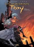 Les Conquérants de Troy T03 - La Bataille de Port-Fleuri ebook by Ciro Tota, Christophe Arleston