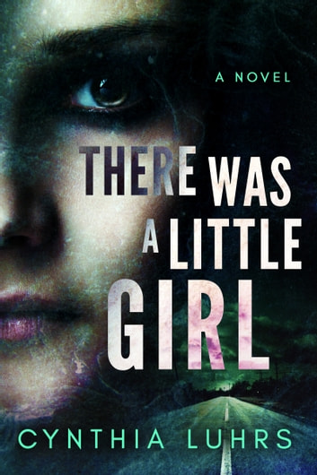There Was A Little Girl ebook by Cynthia Luhrs
