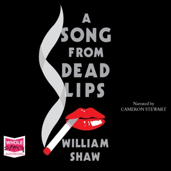 A Song From Dead Lips audiobook by William Shaw