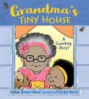Grandma's Tiny House ebook by JaNay Brown-Wood