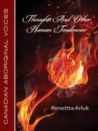 Thoughts and Other Human Tendencies ebook by Reneltta Arluk