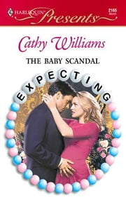 The Baby Scandal ebook by Cathy Williams