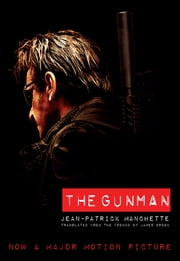 The Gunman (Movie Tie-In Edition) ebook by Jean-Patrick Manchette,James Brook