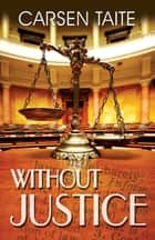 Without Justice ebook by Carsen Taite