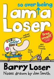 Barry Loser: I am So Over Being a Loser ebook by Jim Smith