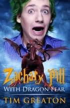 Zachary Pill, With Dragon Fear ebook by Tim Greaton