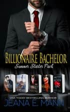 Billionaire Bachelor Summer Starter Pack - Box Set Collection ebook by Jeana E. Mann